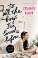 Go to record To all the boys I've loved before